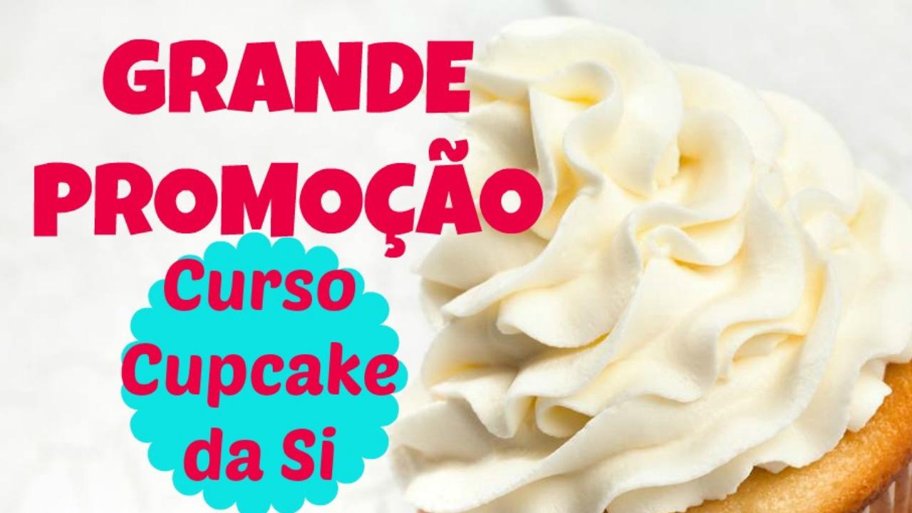 Curso Cupcake Iniciantes e AVANÇADO - Nova Turma e SUPER PROMOÇÃO